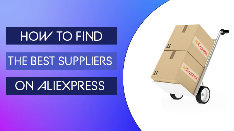 How to find the best suppliers on aliexpress - featyred image